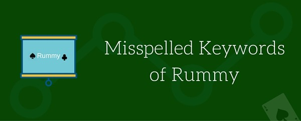 Misspelled Keywords of Rummy