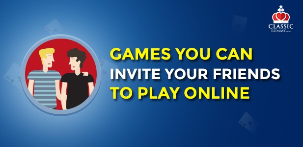 games you can invite your friends online
