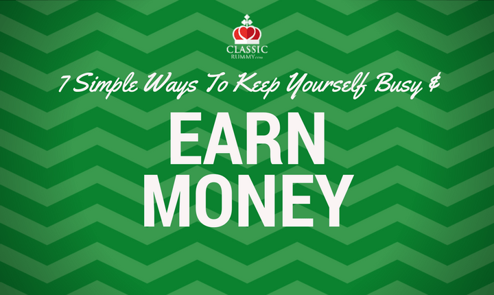 7 Simple Ways to Keep Yourself Busy and Earn Money