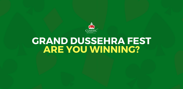 Grand Dussehra Fest September Classic Rummy