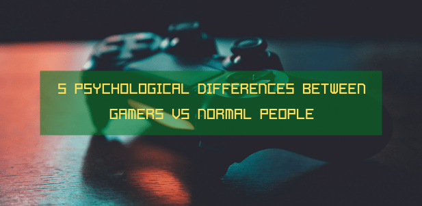 Psychological Differences Between Gamers vs Normal People