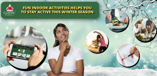 Fun Indoor Activities to help you Stay Active this Winter Season