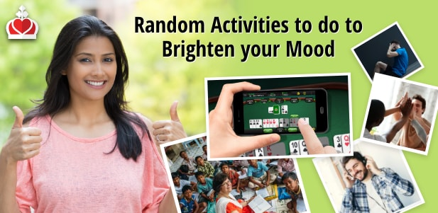 Random activities to do brighten your mood