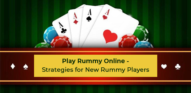 best rummy winning strategies for new rummy players