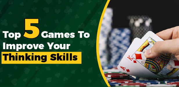 top 5 games to improve your thinking skills