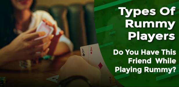 types of rummy players do you have this friend while playing rummy