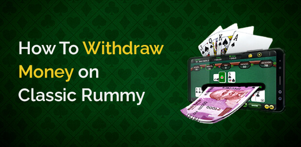 how to withdraw money on classic rummy
