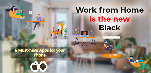 work from home 6 must have apps for your android ios device