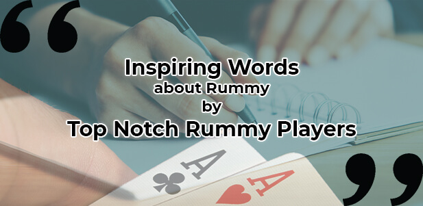 most inspiring quotes from top rummy players