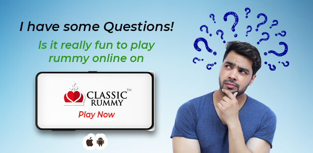 questions you ask while playing rummy online for the first time